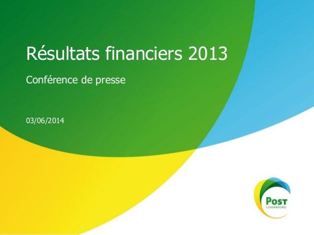 Conférence de presse Résultats financiers 2013 03/06/2014