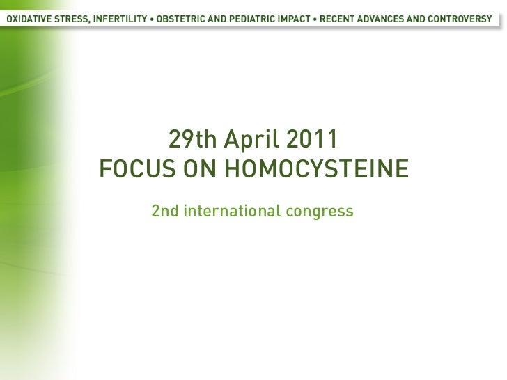29th April 2011FOCUS ON HOMOCYSTEINE     2nd international congress