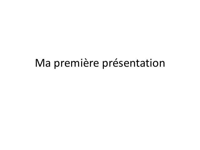 Ma première présentation