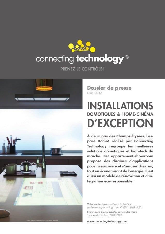 Prenez le contrôle!            Dossier de presse            JUILLET 2012            Installations            domotiques &...