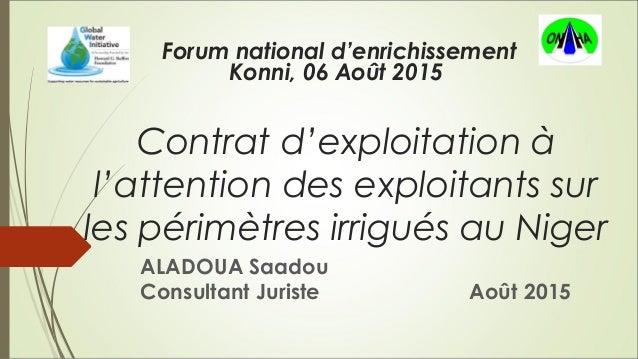 Contrat d'exploitation à l'attention des exploitants sur les périmètres irrigués au Niger ALADOUA Saadou Consultant Jurist...