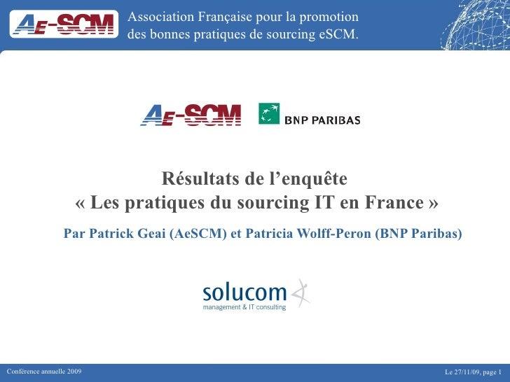 Résultats de l'enquête  «Les pratiques du sourcing IT en France» Par Patrick Geai (AeSCM) et Patricia Wolff-Peron (BNP P...