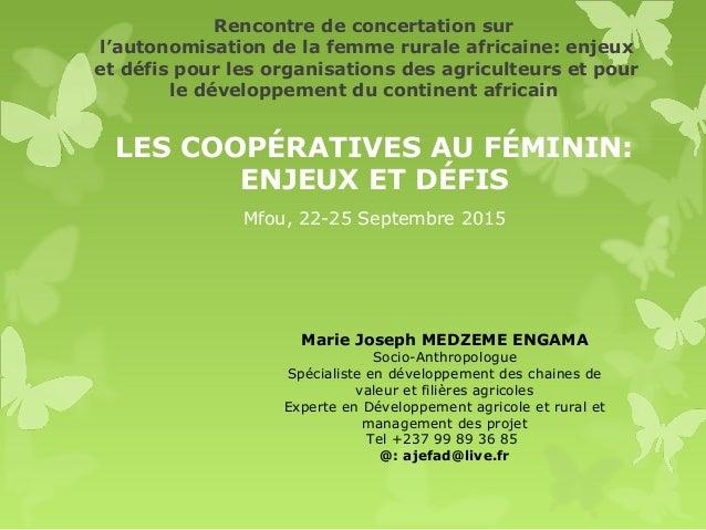 Rencontre de concertation sur l'autonomisation de la femme rurale africaine: enjeux et défis pour les organisations des ag...
