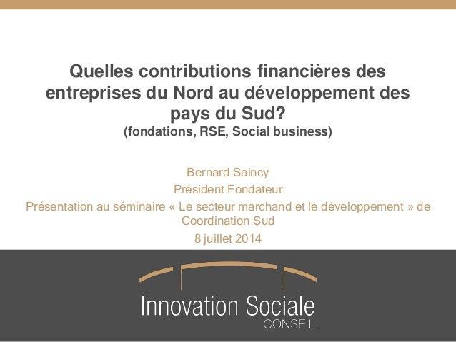 Quelles contributions financières des entreprises du Nord au développement des pays du Sud? (fondations, RSE, Social busin...