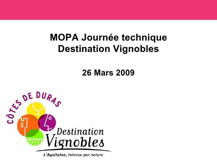 MOPA Journée technique  Destination Vignobles        26 Mars 2009
