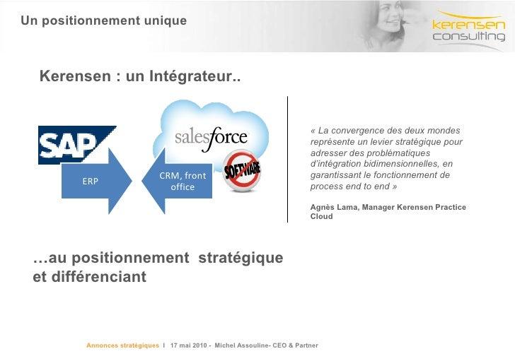 Un positionnement unique Kerensen : un Intégrateur.. … au positionnement  stratégique et différenciant «La convergence de...