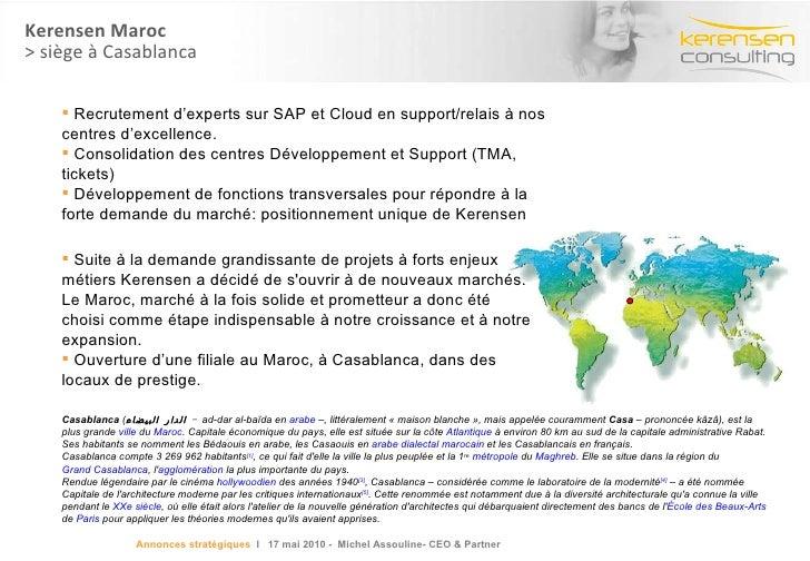 Kerensen Maroc > siège à Casablanca <ul><li>Suite à la demande grandissante de projets à forts enjeux métiers Kerensen a d...