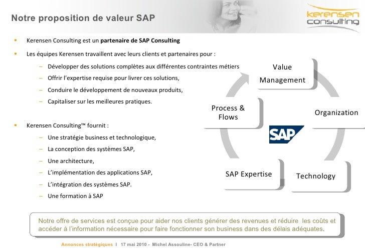<ul><li>Kerensen Consulting est un  partenaire de SAP Consulting </li></ul><ul><li>Les équipes Kerensen travaillent avec l...