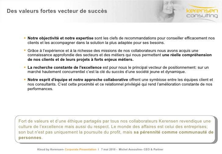 Des valeurs fortes vecteur de succès <ul><li>Notre objectivité et notre expertise  sont les clefs de recommandations pour ...