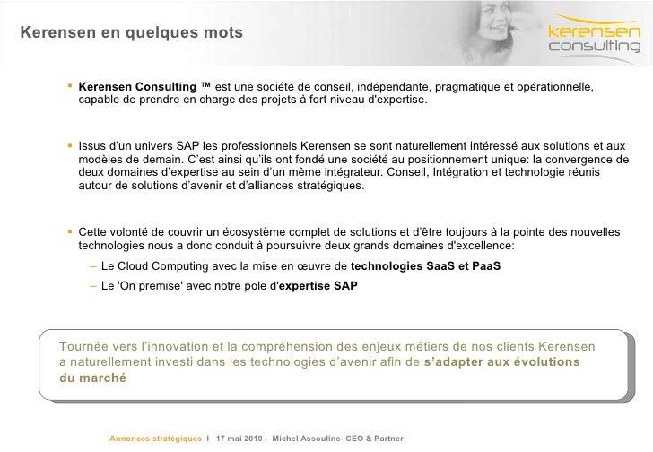 Kerensen en quelques mots <ul><li>Kerensen Consulting ™  est une société de conseil, indépendante, pragmatique et opératio...