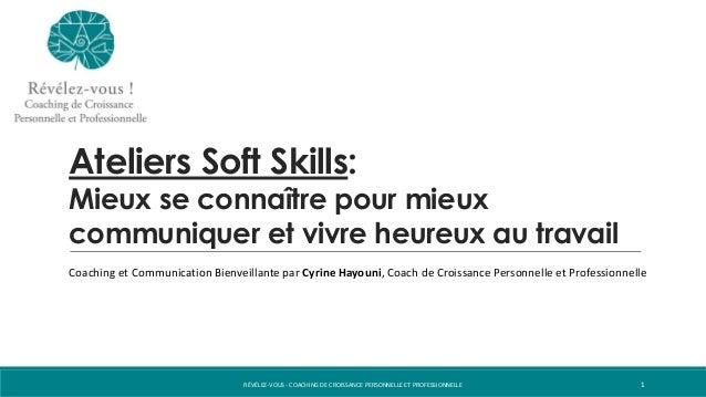 Ateliers Soft Skills: Mieux se connaître pour mieux communiquer et vivre heureux au travail Coaching et Communication Bien...