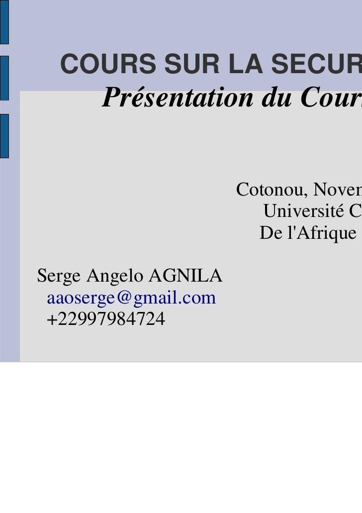 COURS SUR LA SECURITE      Présentation du Cours                      Cotonou, Novembre 2011                         Unive...