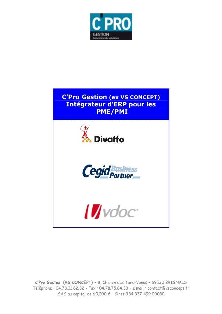C'Pro Gestion (ex VS CONCEPT)                Intégrateur d'ERP pour les                         PME/PMI C'Pro Gestion (VS ...