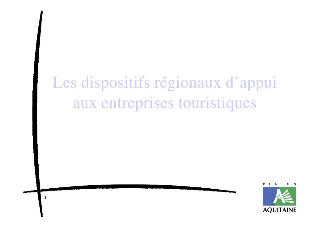 Les dispositifs régionaux d'appui       aux entreprises touristiques     1                                     1