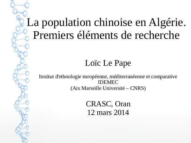 La population chinoise en Algérie. Premiers éléments de recherche Loïc Le Pape Institut d'ethnologie européenne, méditerra...
