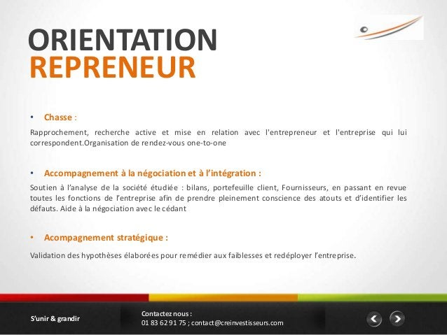 ORIENTATIONREPRENEUR•   Chasse :Rapprochement, recherche active et mise en relation avec lentrepreneur et lentreprise qui ...