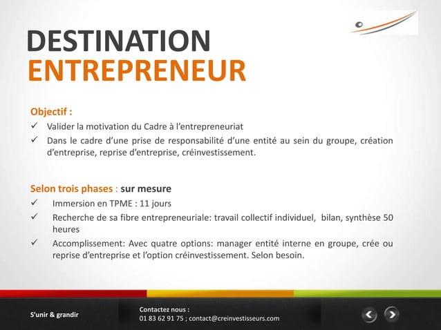 DESTINATIONENTREPRENEURObjectif : Valider la motivation du Cadre à l'entrepreneuriat Dans le cadre d'une prise de respon...