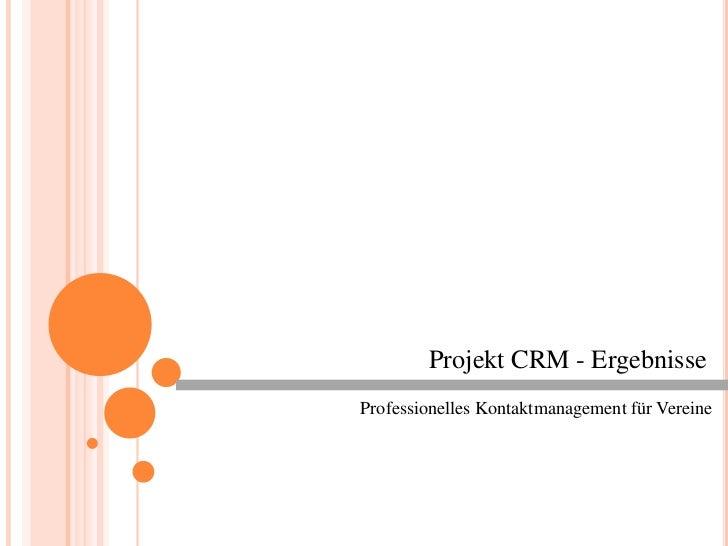 Projekt CRM - ErgebnisseProfessionelles Kontaktmanagement für Vereine