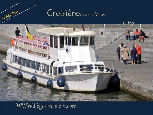 Croisières sur la Meuse WWW.liège-croisiere.com A Liège