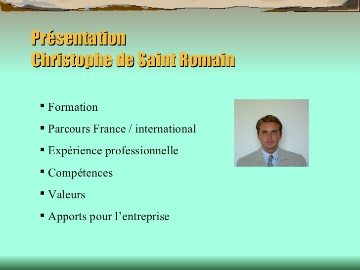 Présentation Christophe de Saint Romain <ul><li>Formation </li></ul><ul><li>Parcours France / international </li></ul><ul>...