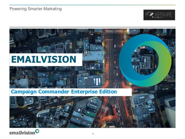 Powering Smarter MarketingEMAILVISIONCampaign Commander Enterprise EditionJulie Cariven – Consultante Avant-Vente         ...