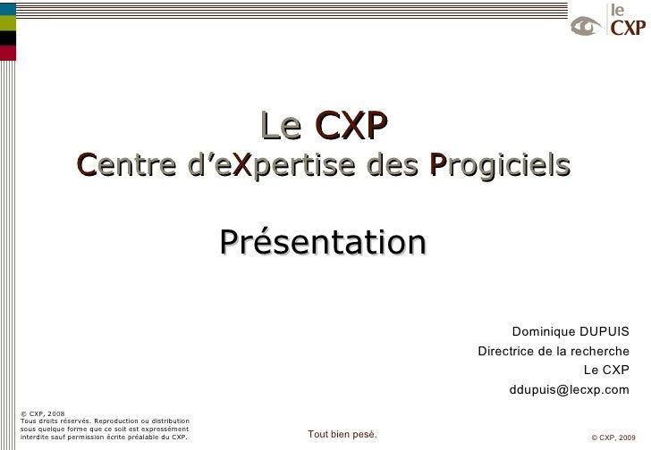 © CXP, 200 8 Tous droits réservés. Reproduction ou distribution sous quelque forme que ce soit est expressément interdite ...