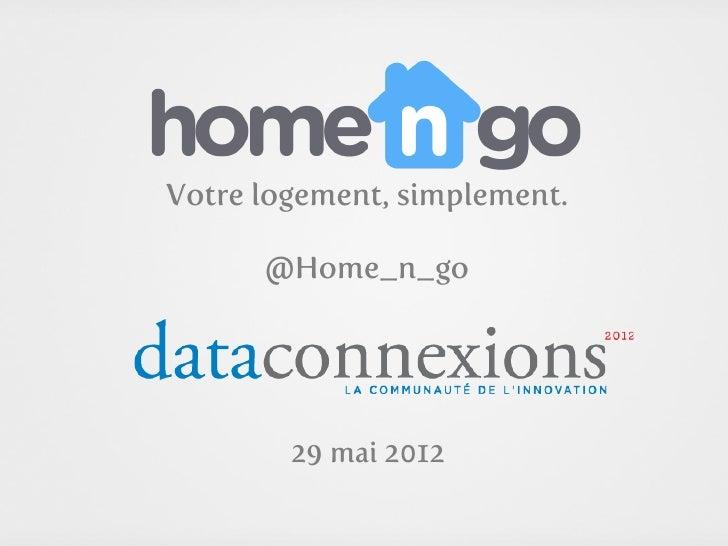 Votre logement, simplement.      @Home_n_go        29 mai 2012