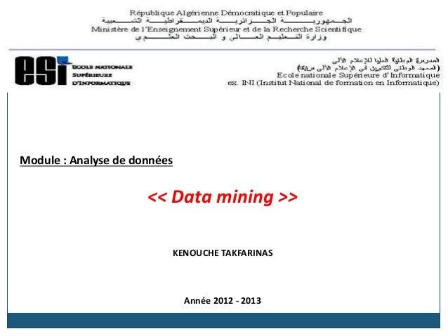 Module : Analyse de données << Data mining >> KENOUCHE TAKFARINAS Année 2012 - 2013