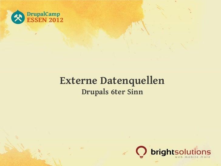 Externe Datenquellen    Drupals 6ter Sinn