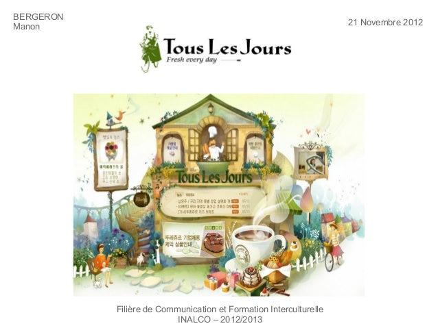 Filière de Communication et Formation InterculturelleINALCO – 2012/2013BERGERONManon 21 Novembre 2012