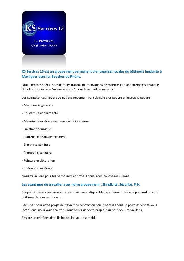 KS Services 13 est un groupement permanent d'entreprises locales du bâtiment implanté à Martigues dans les Bouches du Rhôn...