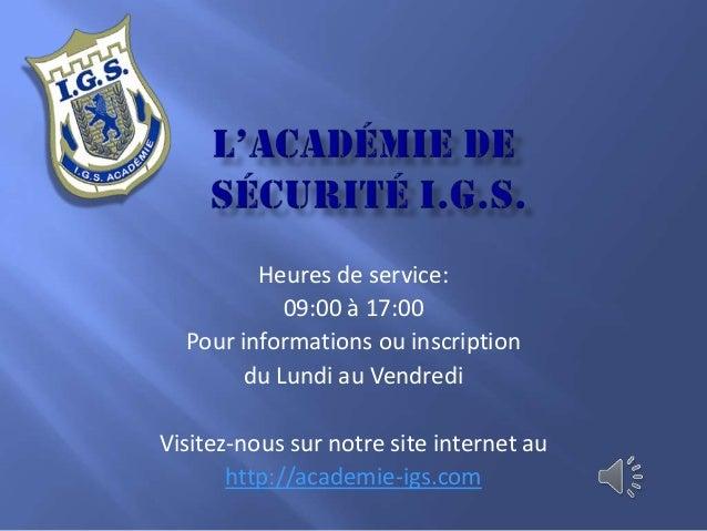 Heures de service:09:00 à 17:00Pour informations ou inscriptiondu Lundi au VendrediVisitez-nous sur notre site internet au...