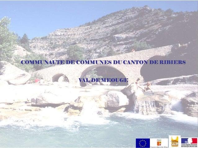 COMMUNAUTE DE COMMUNES DU CANTON DE RIBIERS VAL DE MEOUGE