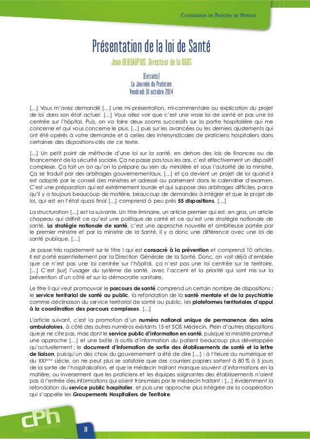 www.cphweb.info 18 Présentation de la loi de Santé Jean DEBEAUPUIS, Directeur de la DGOS (Extraits) La Journée du Praticie...