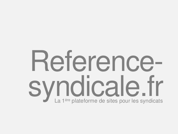 Reference-syndicale.fr  La 1ère plateforme de sites pour les syndicats