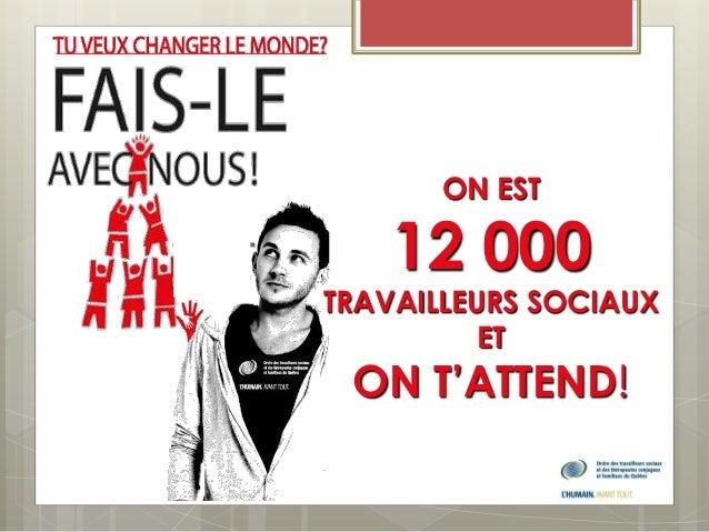 ON EST  12 000  TRAVAILLEURS SOCIAUX  ET  ON T'ATTEND!