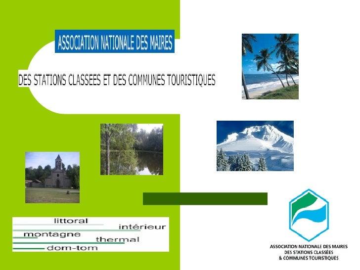 Communes touristiques et            stations classées          La loi du 14 avril 2006 donne une assise juridique aux     ...