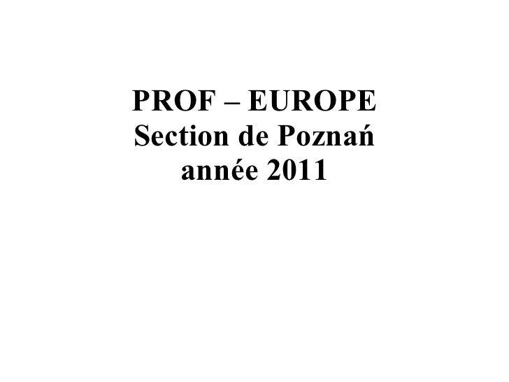 PROF – EUROPE Section de Poznań année  2011