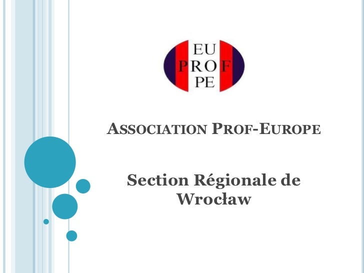 ASSOCIATION PROF-EUROPE  Section Régionale de        Wrocław