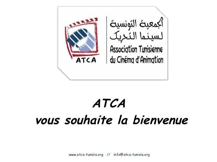 ATCA  vous souhaite la bienvenue www.atca-tunisia.org  //  [email_address]