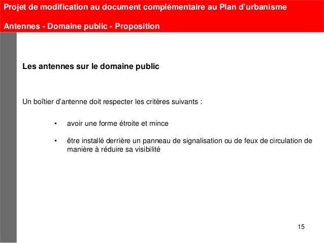 Projet de modification au document complémentaire au Plan d'urbanismeAntennes - Domaine public - Proposition    Les antenn...