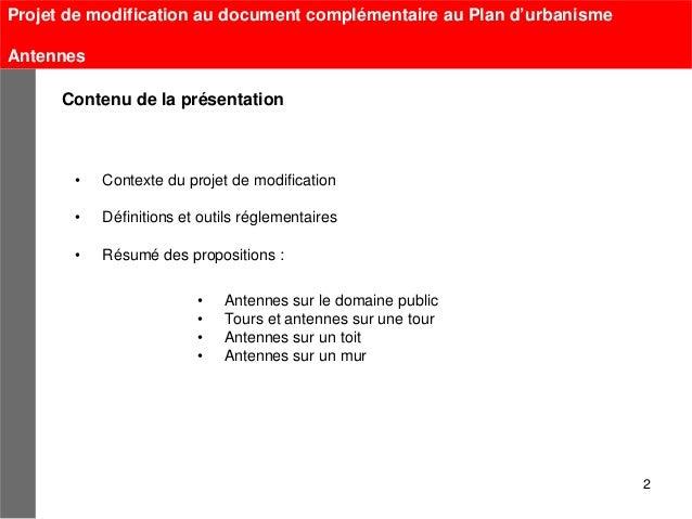 Projet de modification au document complémentaire au Plan d'urbanismeAntennes      Contenu de la présentation       •   Co...