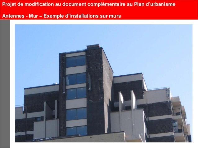 Projet de modification au document complémentaire au Plan d'urbanismeAntennes - Mur – Exemple d'installations sur murs    ...