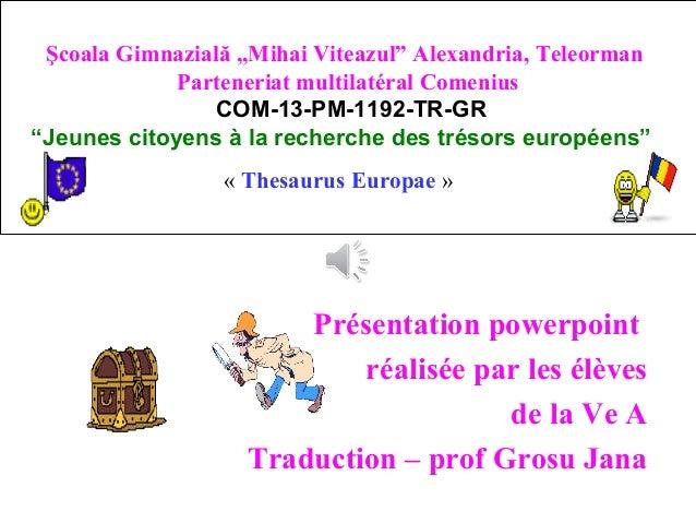"""Şcoala Gimnazială """"Mihai Viteazul"""" Alexandria, Teleorman Parteneriat multilatéral Comenius COM-13-PM-1192-TR-GR """"Jeunes ci..."""