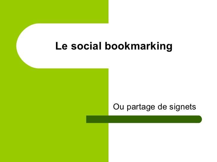 Le social bookmarking Ou partage de signets
