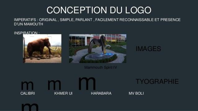 CONCEPTION DU LOGO IMPERATIFS : ORIGINAL , SIMPLE, PARLANT , FACILEMENT RECONNAISSABLE ET PRESENCE D'UN MAMOUTH INSPIRATIO...