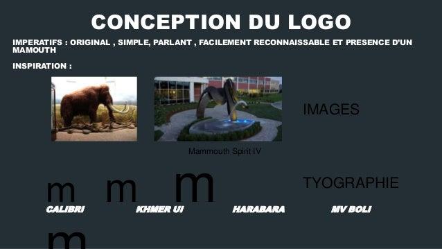 CONCEPTION DU LOGO IMPERATIFS : ORIGINAL , SIMPLE, PARLANT , FACILEMENT RECONNAISSABLE ET PRESENCE D'UN MAMOUTH  INSPIRATI...