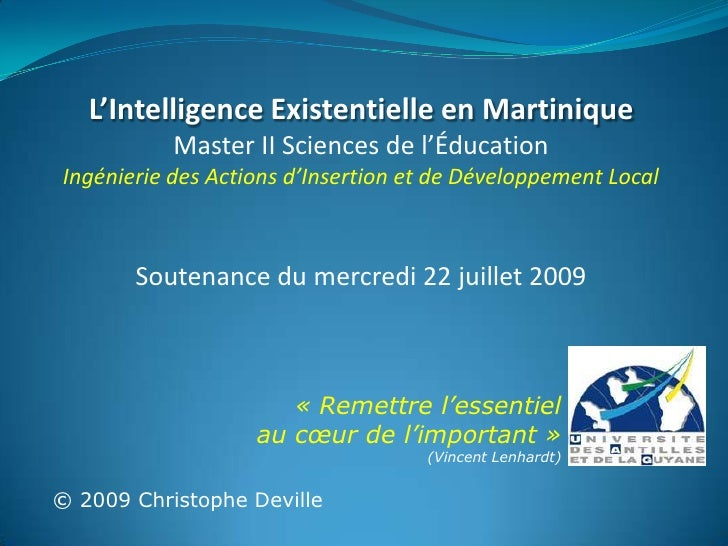 L'Intelligence Existentielle en Martinique<br />Master II Sciences de l'Éducation<br />Ingénierie des Actions d'Insertion ...