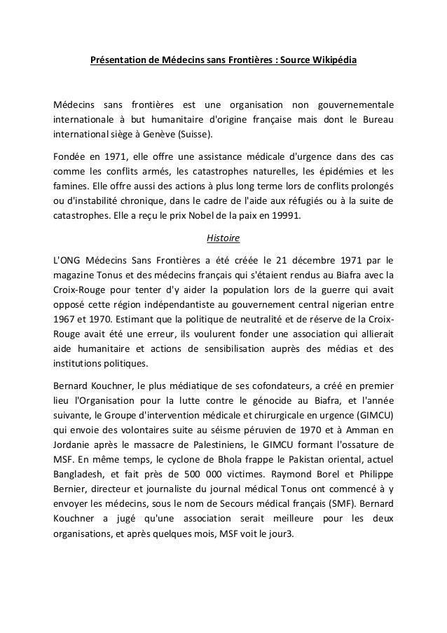 Présentation de Médecins sans Frontières : Source Wikipédia Médecins sans frontières est une organisation non gouvernement...