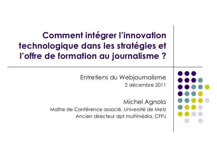 Comment intégrer l'innovation technologique dans les stratégies et l'offre de formation au journalisme ? Entretiens du Web...